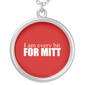 PRO-ROMNEY - I AM EVERY BIT FOR MITT -- .png Round Pendant Necklace