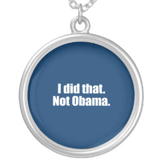 PRO-ROMNEY - I DID THAT. NOT OBAMA -- .png Round Pendant Necklace