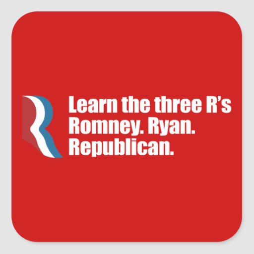 PRO-ROMNEY - LEARN THE THREE R'S - ROMNEY RYAN REP SQUARE STICKER