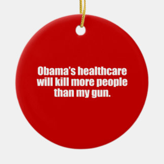 PRO-ROMNEY - OBAMA'S HEALTHCARE WILL KILL MORE PEO Double-Sided CERAMIC ROUND CHRISTMAS ORNAMENT
