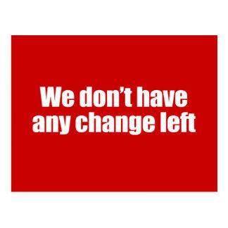 PRO-ROMNEY - WE DON'T HAVE ANY CHANGE LEFT -- .png Postcard
