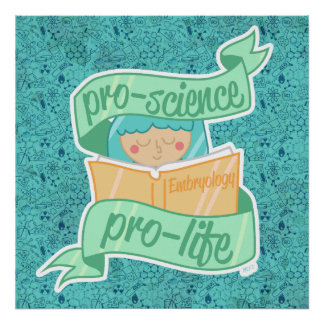 """Pro-science, Pro-life"" poster"