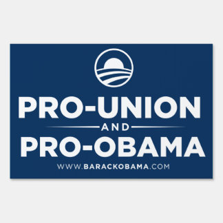 Pro Union and Pro Obama Yard Sign