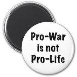Pro-War is not Pro-Life Refrigerator Magnet