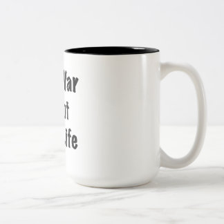 Pro-War is not Pro-Life Two-Tone Coffee Mug