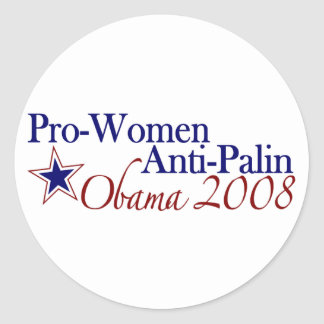 Pro Women Anti Palin (Obama 2008) Classic Round Sticker