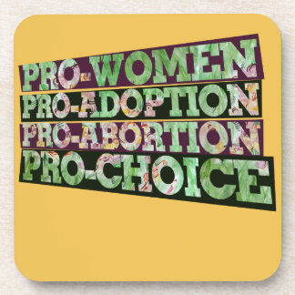 Pro-women Pro-abortion pro-adoption pro-choice Beverage Coasters