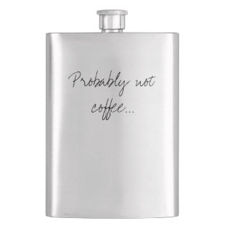 Probably Not Coffee Office Work Humor Hip Flask