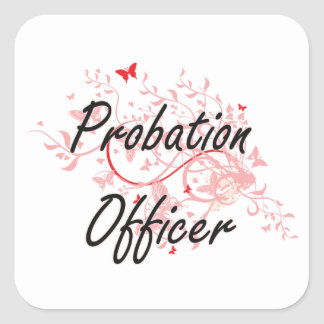 Probation Officer Artistic Job Design with Butterf Square Sticker