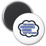 Probation Officer .. Livin' The Dream 2 Inch Round Magnet