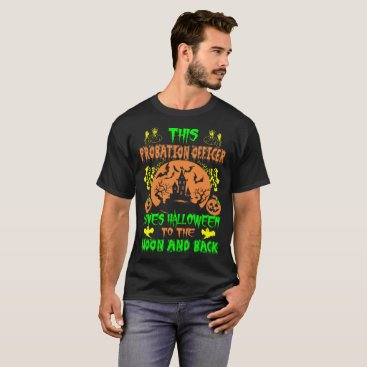 Halloween Themed Probation Officer Loves Halloween Moon And Back T-Shirt