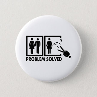 Problem solved - Man Pinback Button