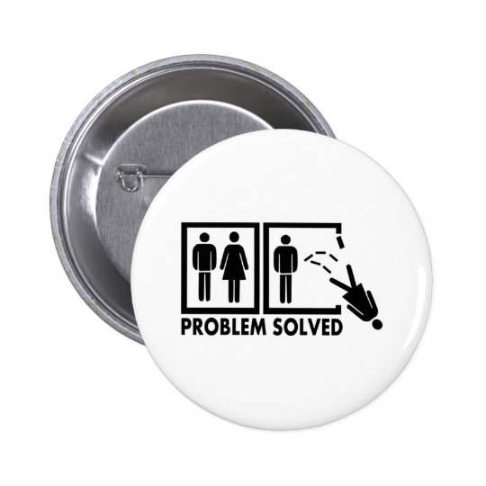 Problem solved - Woman Pinback Button