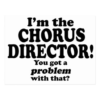 Problem With That - Chorus Director Postcard