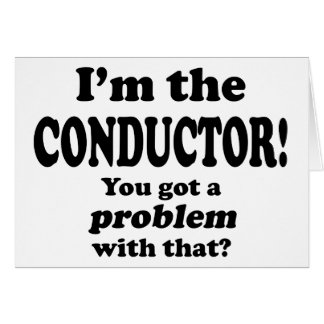 Problem With That - Conductor Card