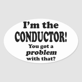 Problem With That - Conductor Oval Sticker