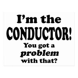 Problem With That - Conductor Postcard