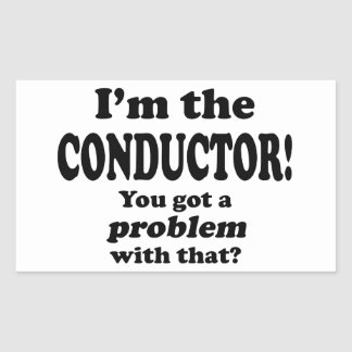 Problem With That - Conductor Rectangular Sticker