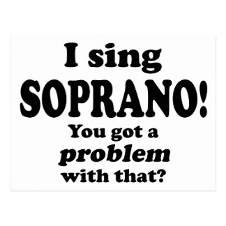 Problem With That Sing Soprano Post Card