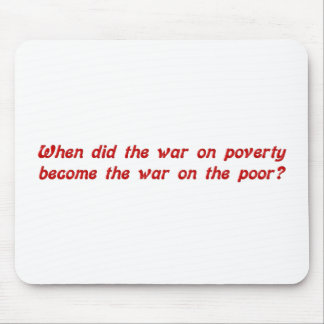 Problem with the war on poverty mouse pad