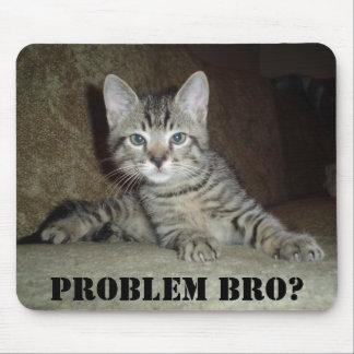 ¿Problema Bro Cojín de ratón Tapetes De Ratones