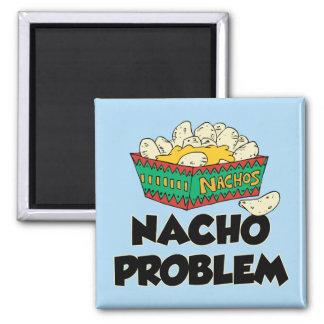 Problema del Nacho - juego de palabra divertido Imán Cuadrado