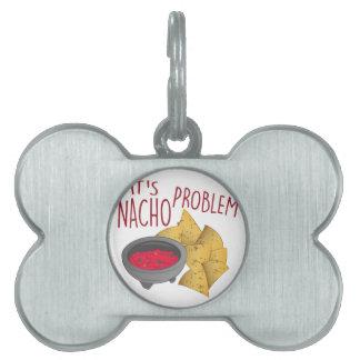 Problema del Nacho Placa De Nombre De Mascota