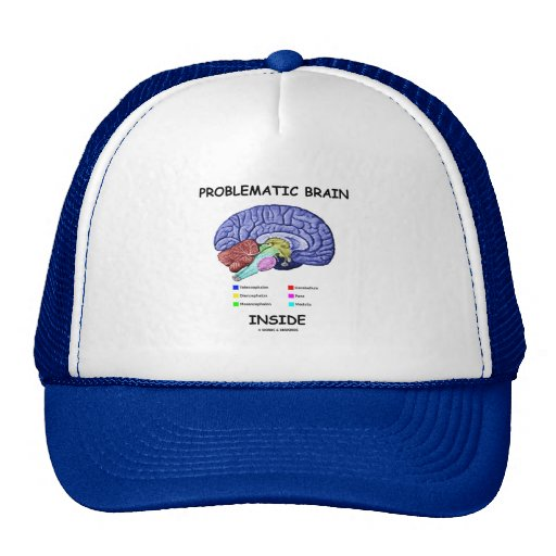 Problematic Brain Inside (Brain Anatomy) Trucker Hat