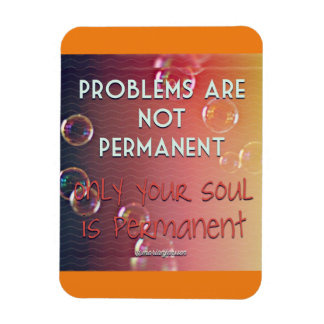 Problems are not permanent magnet