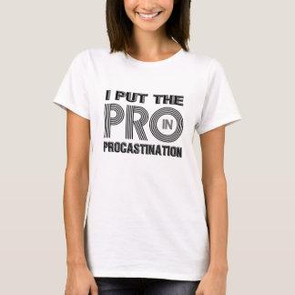 PROCASTINATION, T-Shirt