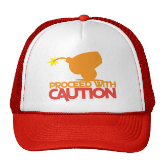Proceed with CAUTION! bomb canon about to BLOW! Trucker Hat