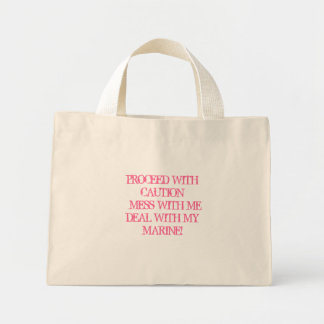 PROCEED WITH CAUTION  MESS WITH MEDEAL WITH MY ... MINI TOTE BAG
