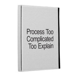 Process Too Complicated Too Explain iPad Case