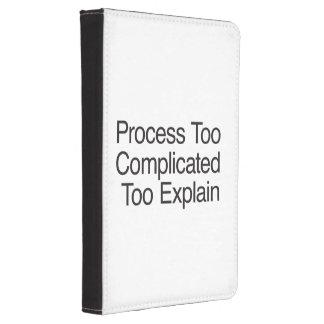 Process Too Complicated Too Explain Kindle Case