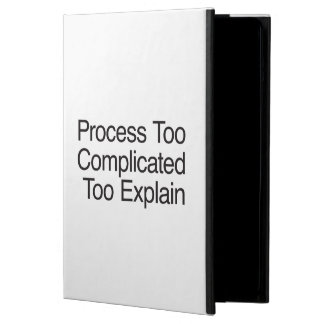 Process Too Complicated Too Explain iPad Air Case