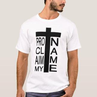 Proclaim My Name T-Shirt