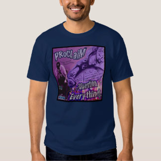 """PRoCLaiM-""""QuestionEverything"""" Album Cover2 T Shirt"""