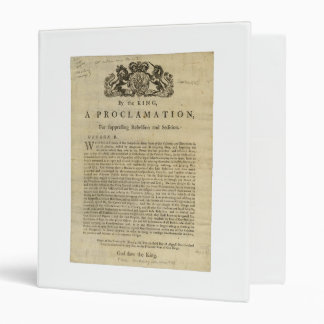Proclamation by the King for Suppressing Rebellion 3 Ring Binder