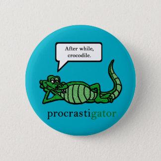 Procrastigator (After While, Crocodile) Pinback Button
