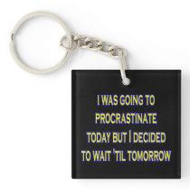 procrastinate irony key fob square acrylic key chains