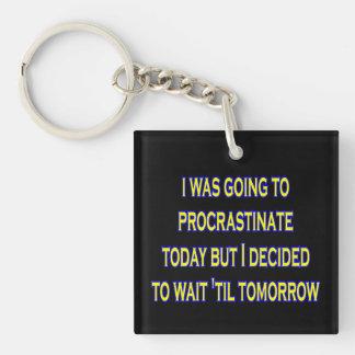 procrastinate irony key fob Single-Sided square acrylic keychain