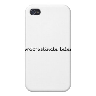 Procrastinate Later Cover For iPhone 4