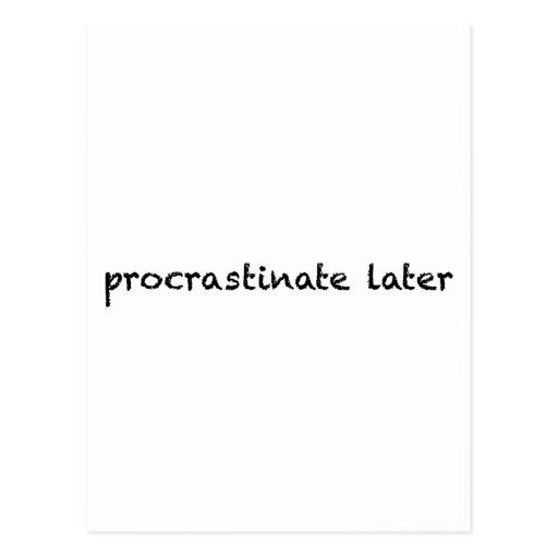 Procrastinate Later Post Card