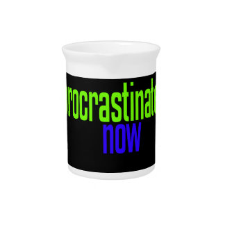 Procrastinate Now Drink Pitchers