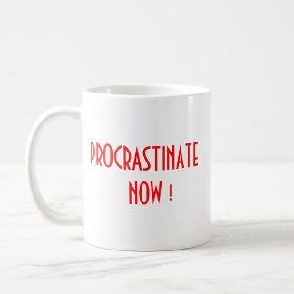 Procrastinate Now Mug