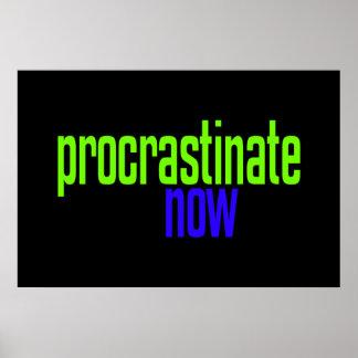 Procrastinate Now Print