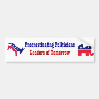 Procrastinating Politicians Leaders of Tomorrow Bumper Sticker