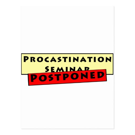 Procrastination Humour for Procrastinators Post Cards