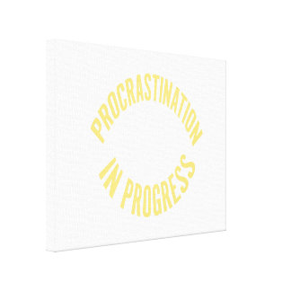 Procrastination in Progress - Customize Background Canvas Print
