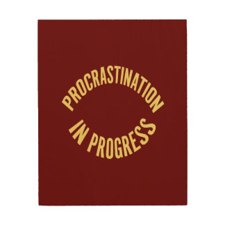 Procrastination in Progress - Red Background Color Wood Print